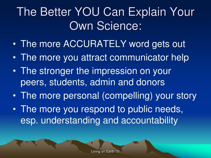 The Better YOU Can Explain Your Own Science: