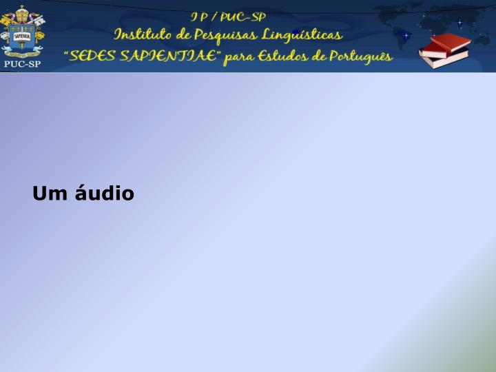 Um áudio
