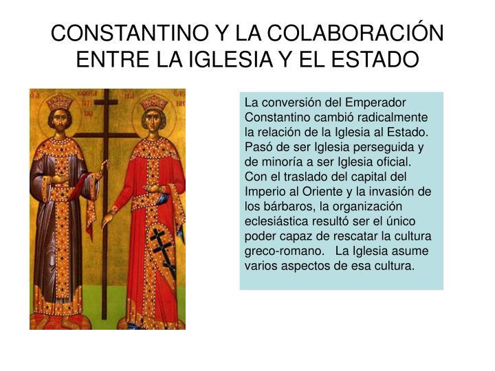 CONSTANTINO Y LA COLABORACIÓN ENTRE LA IGLESIA Y EL ESTADO