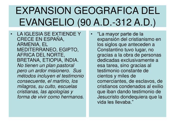 LA IGLESIA SE EXTIENDE Y CRECE EN ESPAÑA, ARMENIA, EL MEDITERRANEO, EGIPTO, AFRICA DEL NORTE, BRETANA, ETIOPIA, INDIA.