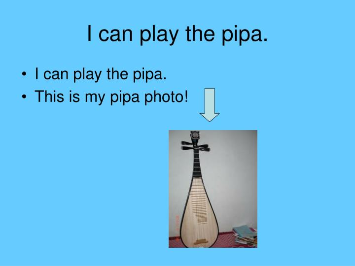 I can play the pipa.