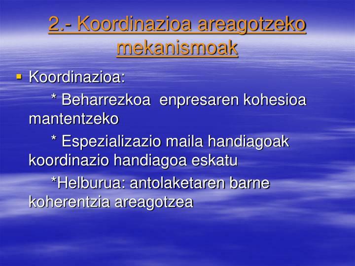 2.- Koordinazioa areagotzeko mekanismoak