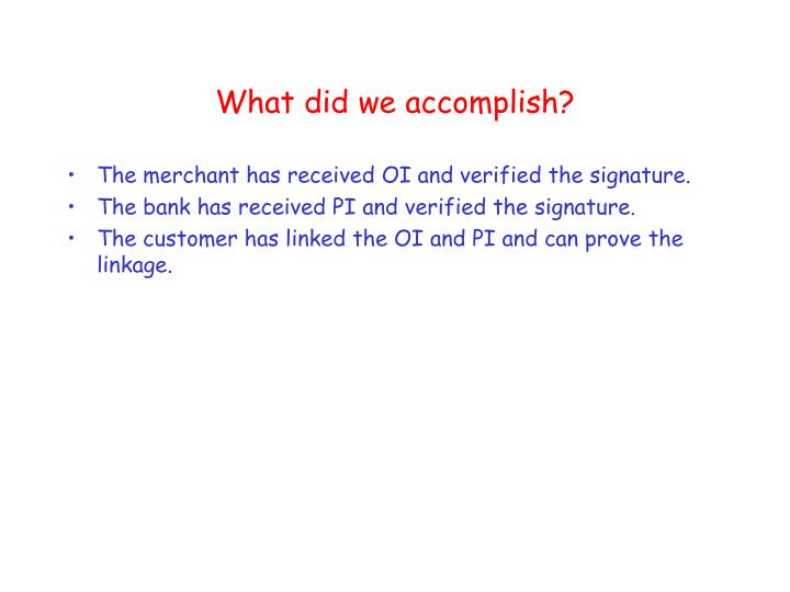 What did we accomplish?