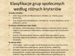 klasyfikacje grup spo ecznych wed ug r nych kryteri w