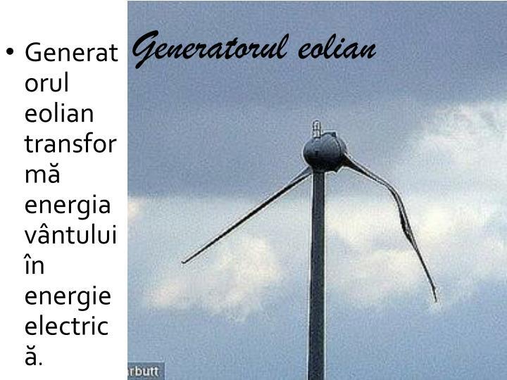 Generatorul eolian