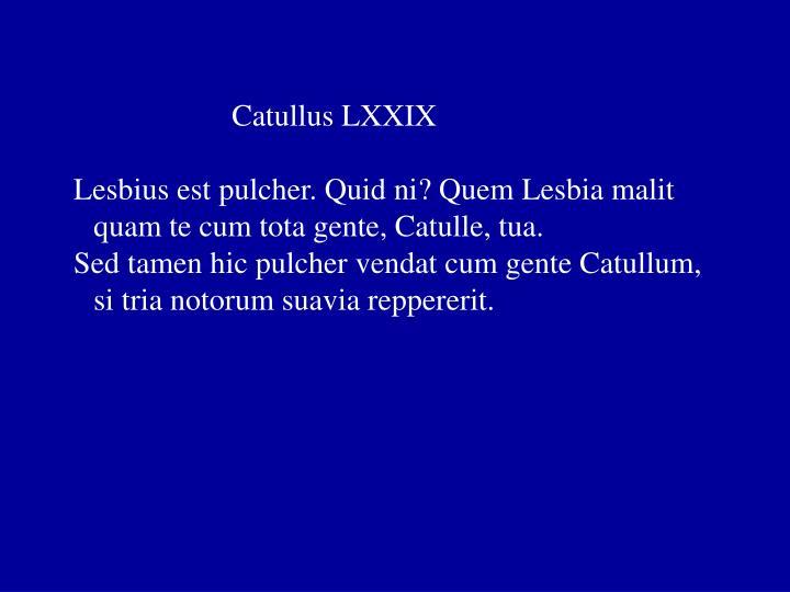 Catullus LXXIX