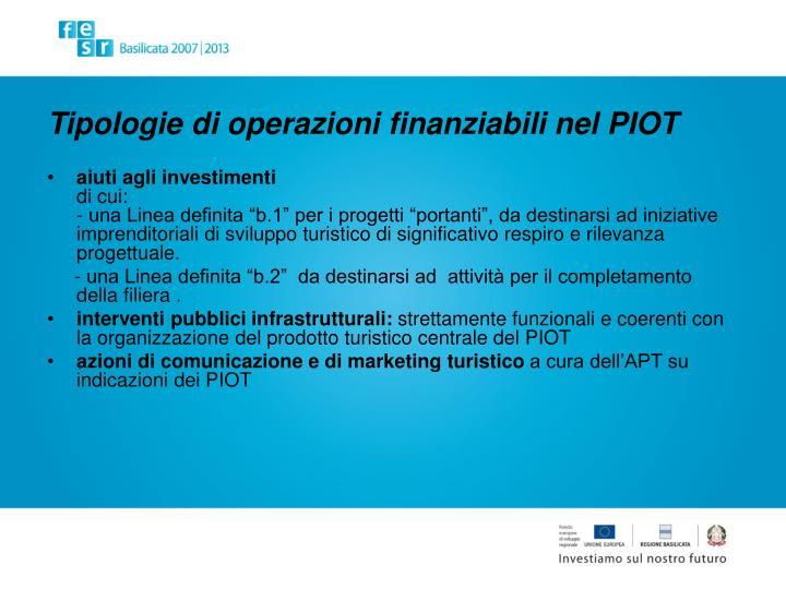 Tipologie di operazioni finanziabili nel PIOT