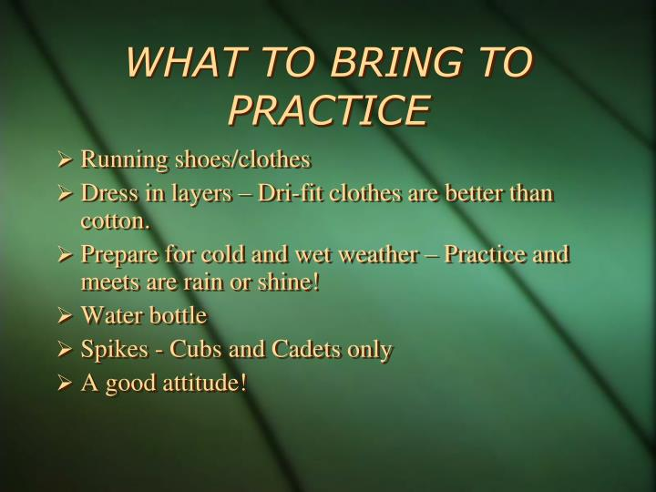 WHAT TO BRING TO PRACTICE
