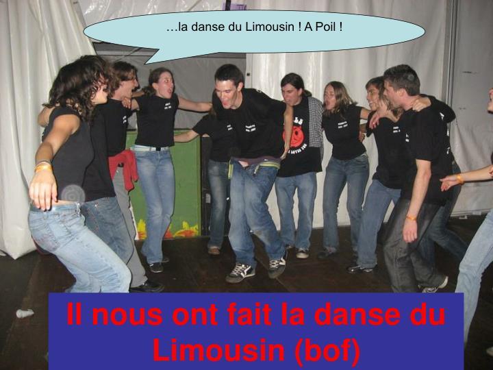…la danse du Limousin ! A Poil !