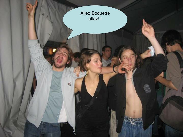 Allez Boquette allez!!!