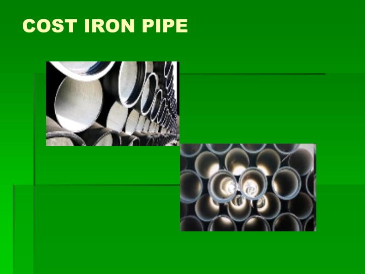 COST IRON PIPE