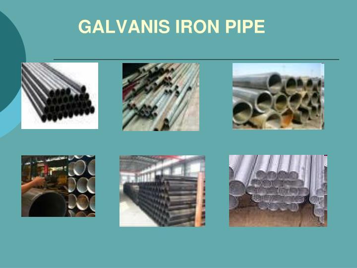 GALVANIS IRON PIPE