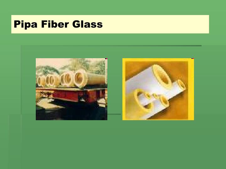 Pipa Fiber Glass