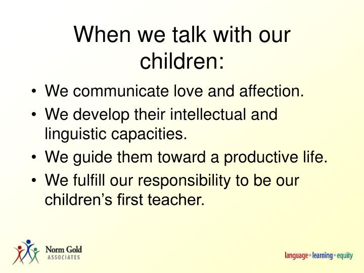 When we talk with our children: