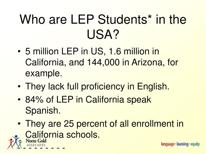 Who are LEP Students* in the USA?
