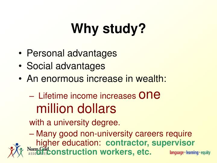 Why study?