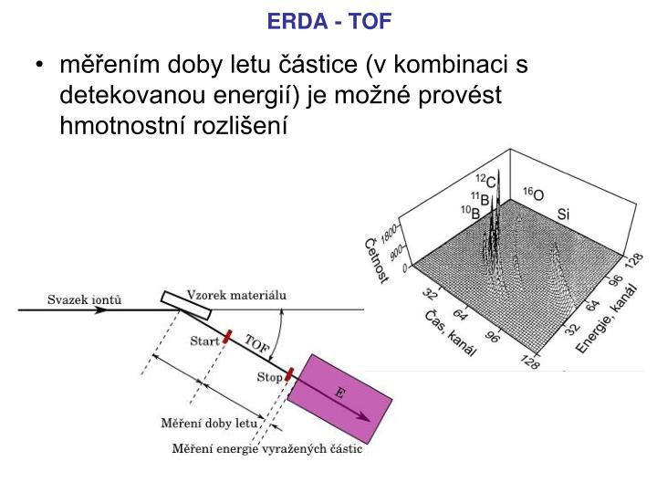 měřením doby letu částice (v kombinaci s detekovanou energií) je možné provést hmotnostní rozlišení