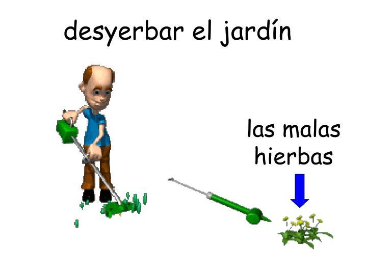 desyerbar el jardín