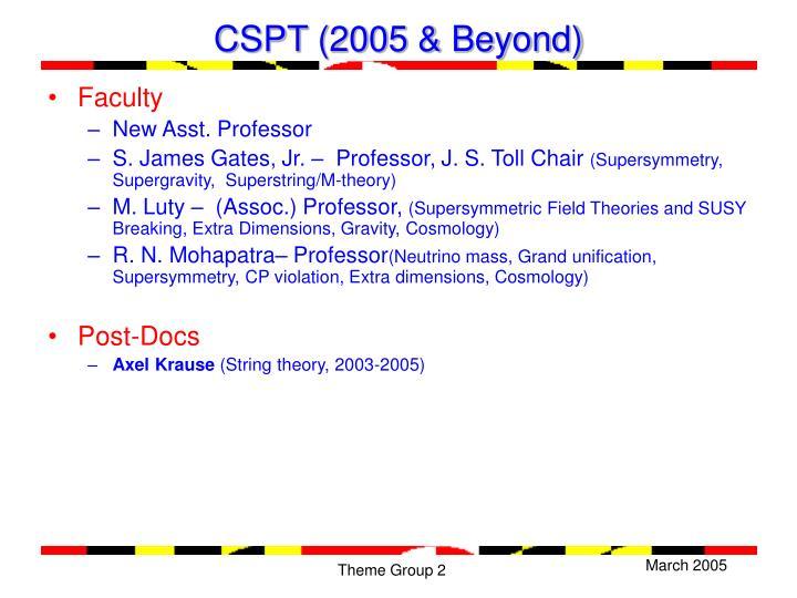 CSPT (2005 & Beyond)