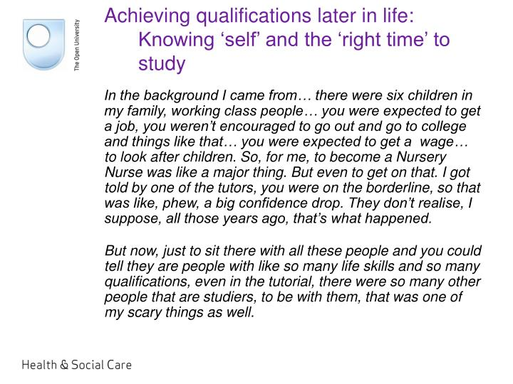 Achieving qualifications later in life: Knowing 'self' and the 'right time' to study