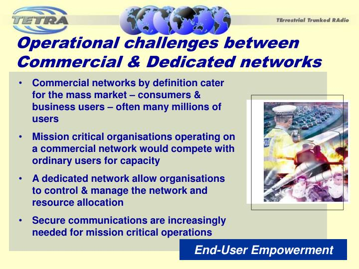 Operational challenges between Commercial & Dedicated networks