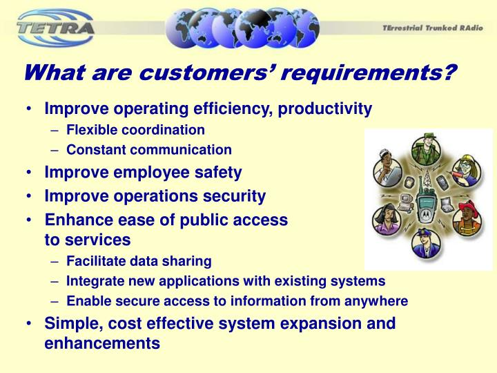 What are customers' requirements?