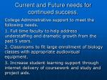 current and future needs for continued success