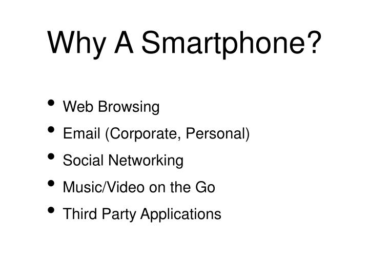 Why A Smartphone?
