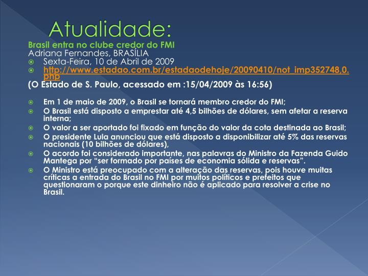 Brasil entra no clube credor do FMI