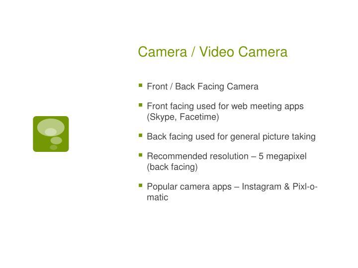 Camera / Video Camera