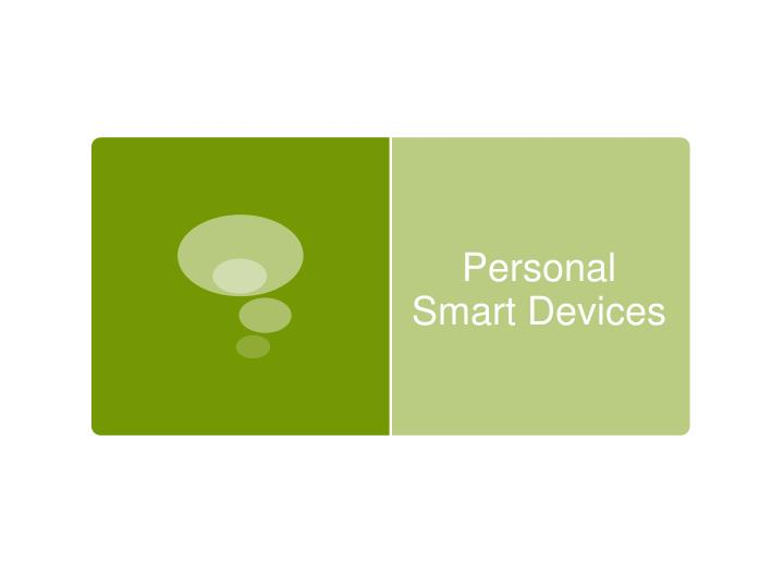 Personal smart devices