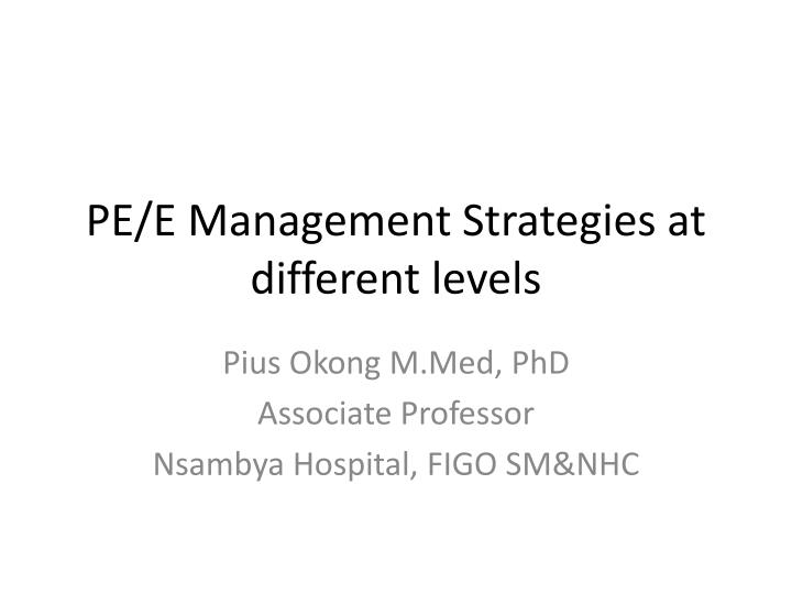Pe e management strategies at different levels