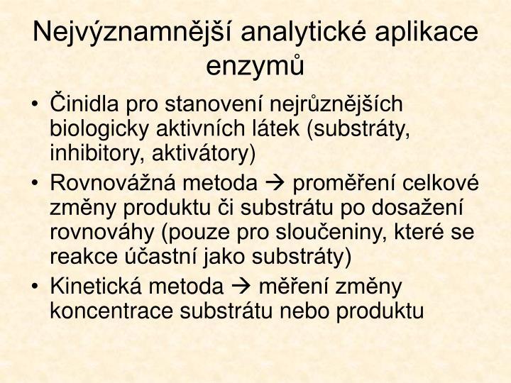 Nejvýznamnější analytické aplikace enzymů