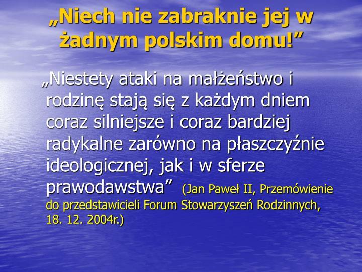 """""""Niech nie zabraknie jej w żadnym polskim domu!"""""""
