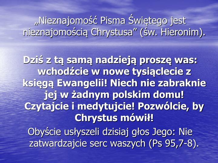 """""""Nieznajomość Pisma Świętego jest nieznajomością Chrystusa"""" (św. Hieronim)."""