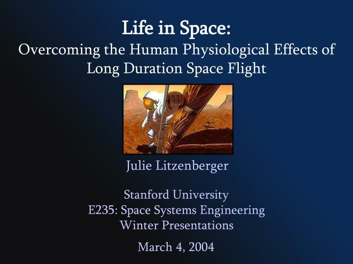Life in space overcoming the human physiological effects of long duration space flight