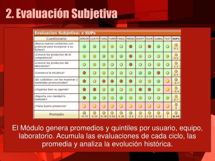 2. Evaluación Subjetiva