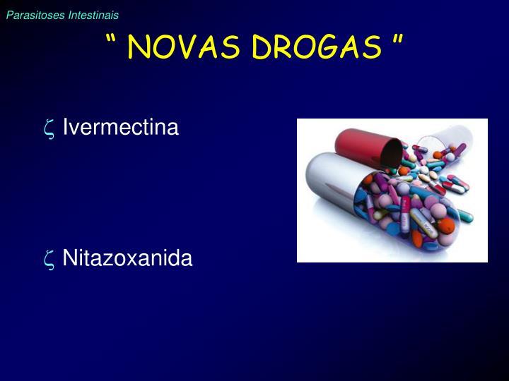 """"""" NOVAS DROGAS """""""