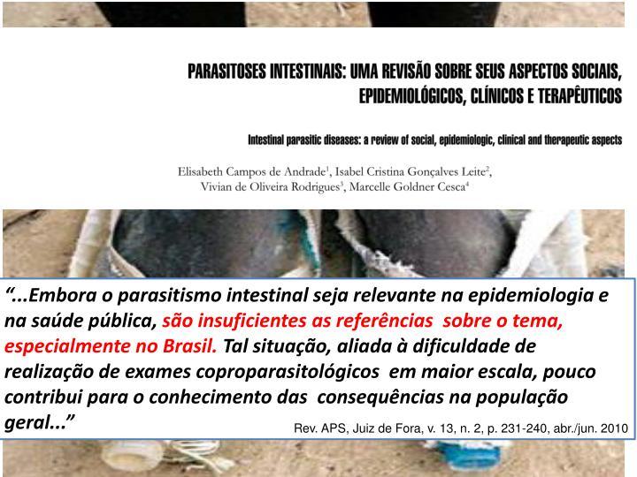 """""""...Embora o parasitismo intestinal seja relevante na epidemiologia e na saúde pública,"""