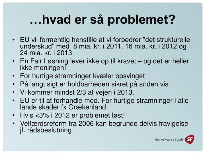 …hvad er så problemet?