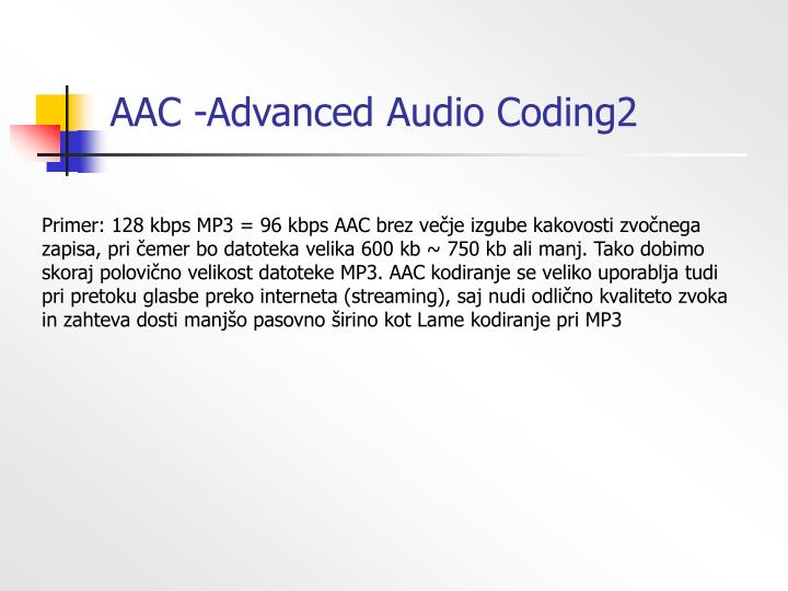 AAC -Advanced Audio Coding2