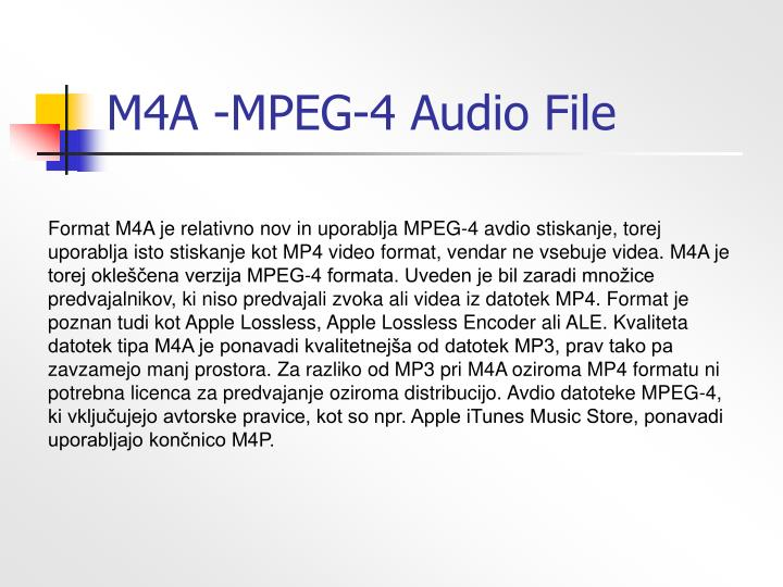M4A -MPEG-4 Audio File