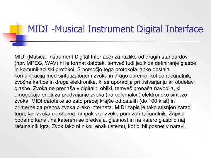 MIDI -Musical Instrument Digital Interface