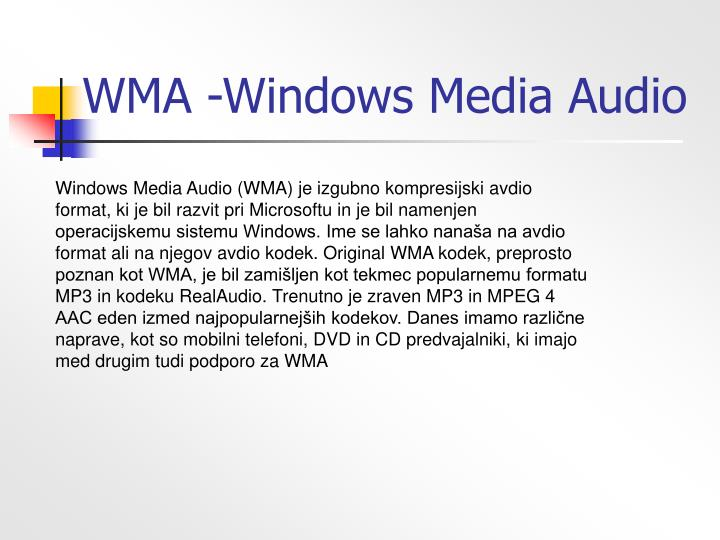 WMA -Windows Media Audio