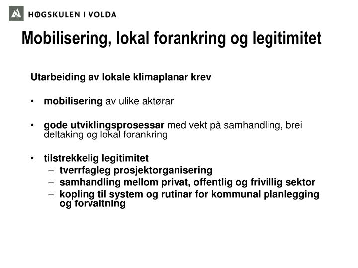 Mobilisering, lokal forankring og legitimitet