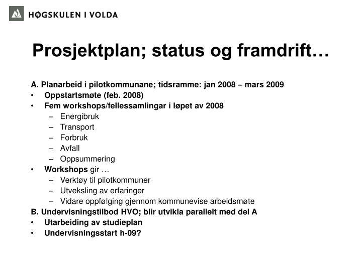 Prosjektplan; status og framdrift…