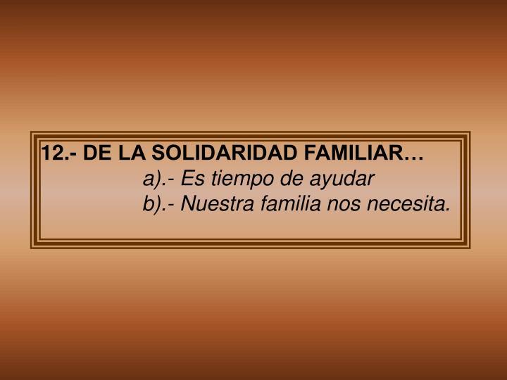 12.- DE LA SOLIDARIDAD FAMILIAR…