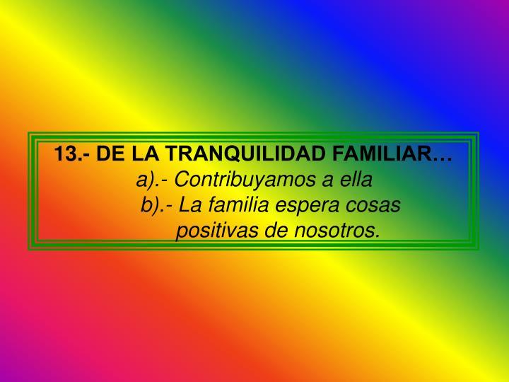 13.- DE LA TRANQUILIDAD FAMILIAR…