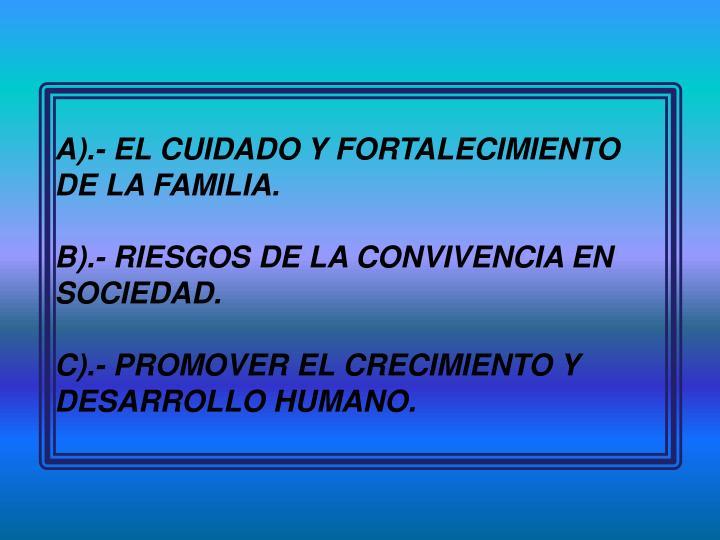 A).- EL CUIDADO Y FORTALECIMIENTO DE LA FAMILIA.