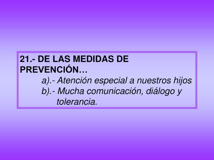 21.- DE LAS MEDIDAS DE PREVENCIÓN…